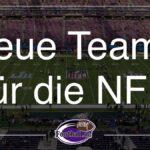 Neue Teams für die NFL